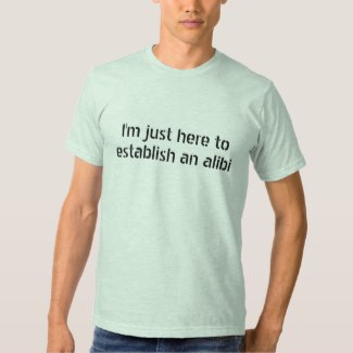 i'm just here to establish an alibi t-shirt ash grey sea foam men