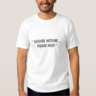 Suicide hotline funny t-shirt white men's