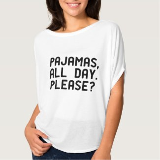 pajamas all day please women's t-shirt