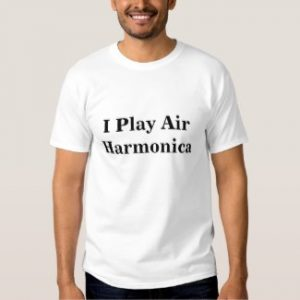 I Play Air Harmonica white tee shirt