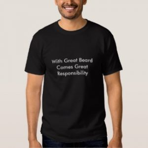 With Great Beard Comes Great Responsibility t-shirt black