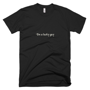 I'm a lucky guy – T-Shirt Black (Splashirt)