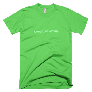 Living the dream – T-Shirt Grass (Splashirt)