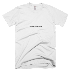I got rejected and i liked it – T-Shirt White (Splashirt)