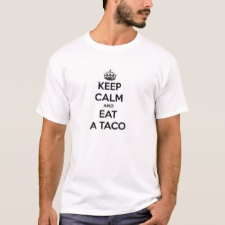 Keep Calm and Eat A Taco (Men)