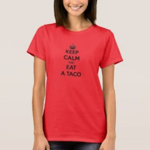 Keep calm and eat taco