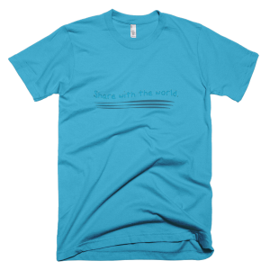 Share with the world. – T-Shirt Turquoise (Splashirt)