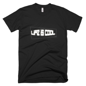 Life is cool – T-Shirt Black (Army, Lieutenant, Asphalt, Brown, + 9 other Colors) (Splashirt)