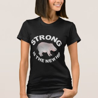 STRONG (Hippopotamus) Is The New Hip (Women)
