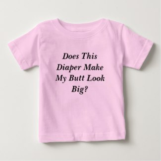 does this diaper make my butt look big baby t-shirt pink