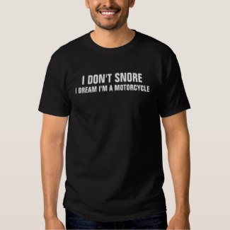 i don't snore i dream i'm a motorcycle t-shirt men's black