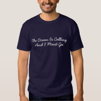 the ocean is calling and i must go t-shirt navy blue