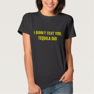 i didn't text you tequila did women's t-shirt black