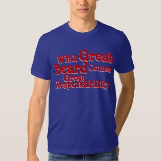 With Great Beard Comes Great Responsibility lapis tee shirt