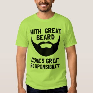 With Great Beard Comes Great Responsibility lime tee shirt