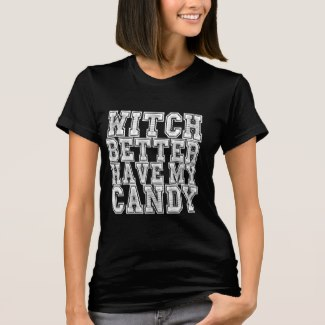 Witch Better Have My Candy (Women)