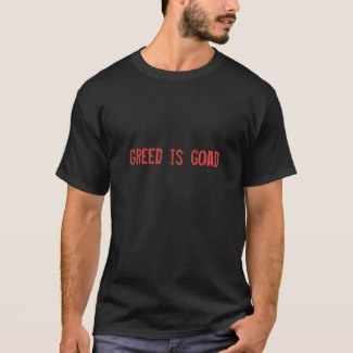 Greed is goad
