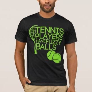 Tennis Players Have Fuzzy Balls