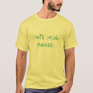 I hate social manners - Funny Antisocial T-Shirt Natural (Zazzle)
