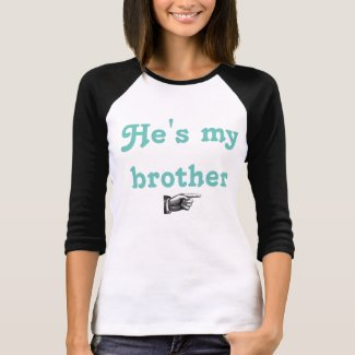 He's my brother (Women)