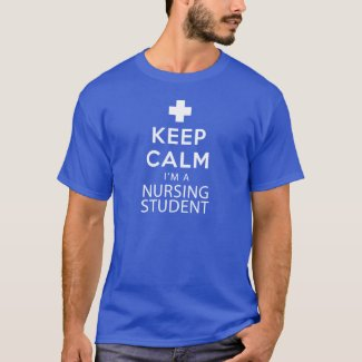 KEEP CALM I'M A NURSING STUDENT