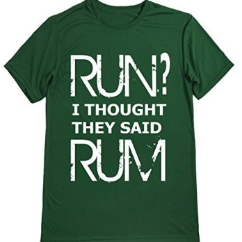 Performance Dry Sports Shirt – Men Runner's T-Shirts - Running Quotes -Run? I Thought They Said Rum