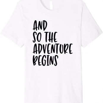 And So The Adventure Begins - Popular Travel Quote